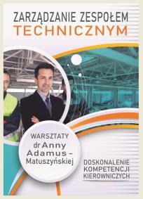Zarządzanie zespołem technicznym_Anna Adamus Matuszyńska_opis szkolenia