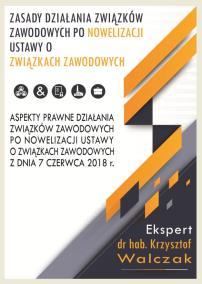 Zasady działania Związków Zawodowych po nowelizacji Ustawy_Krzysztof Walczak_opis szkolenia