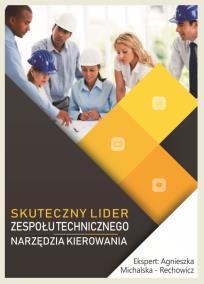 skuteczny lider zespołu technicznego_Agnieszka Michalska Rechowicz_opis szkolenia